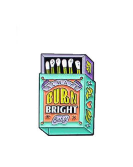 Pin Burn Bright